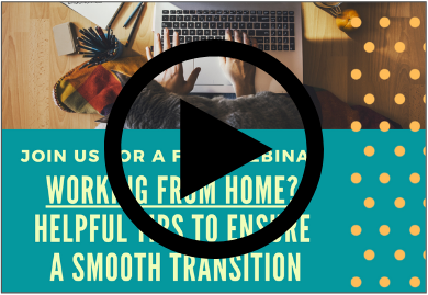 Webinar - WFH Helpful Tips for a Smooth Transition